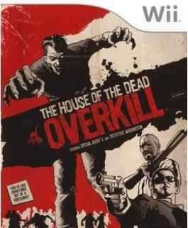 [Wii] The House of the Dead: Overkill [ENG] [PAL] [2009]