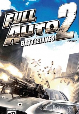 Full Auto 2 Battlelines [RIP] [2007, Racing]