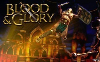 [Android] BLOOD & GLORY [2011, ENG]