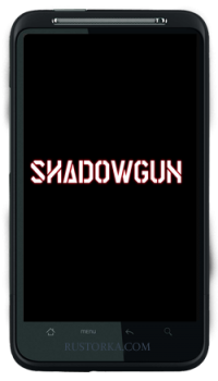 [Android] SHADOWGUN (1.0.4 - 1.0.3) [Action / 3D, ENG] (2011)