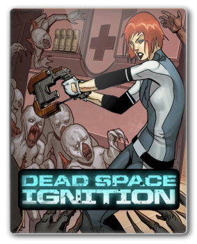 Dead Space: Ignition (2010) [ENG][RePack]