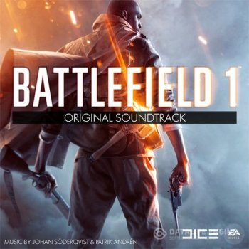OST - Battlefield 1 (Johan Söderqvist & Patrik Andrén) [Original Soundtrack] (2016) MP3