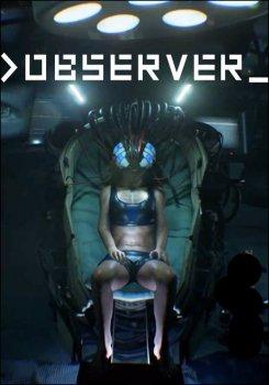 Этим летом выходит новая хоррор игра -Observer(для ПК,ps4,X1)