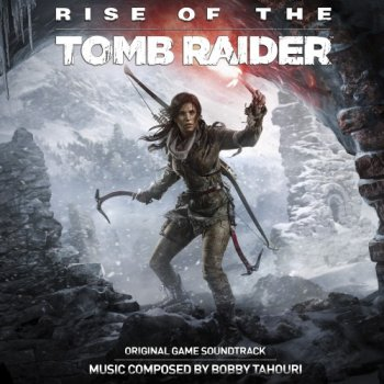 "Bobby Tahouri ""Rise Of The Tomb Raider (Original Game Soundtrack)"""
